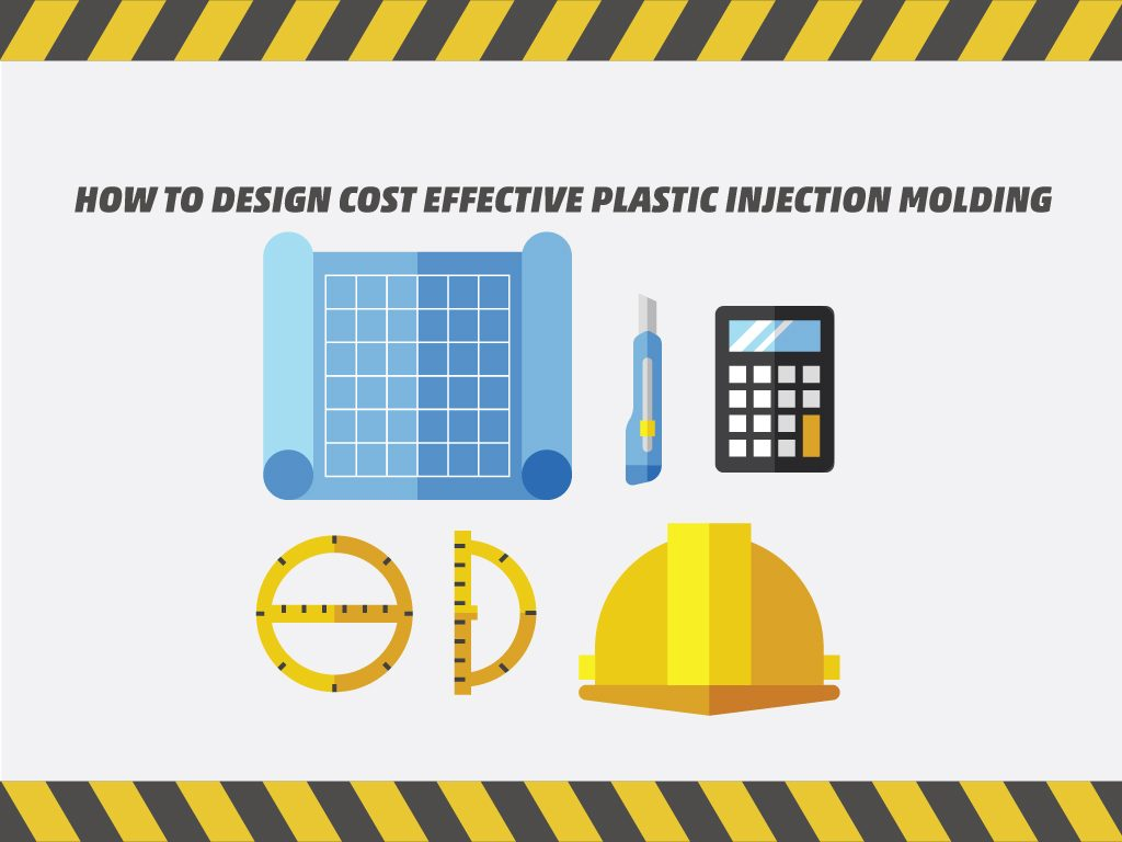 How to Design Cost Effective Plastic Injection Molding