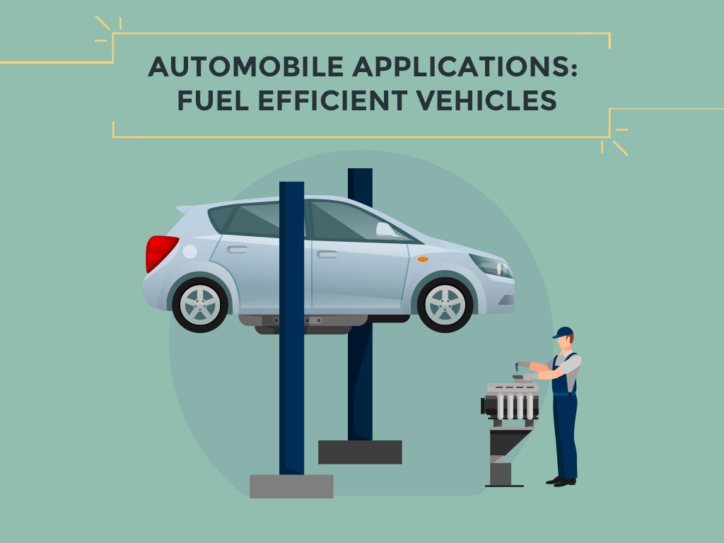 Automobile Applications Fuel Efficient Vehicles